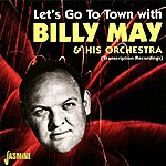 Billy May Let's Go To Town With Billy May & His Orchestra