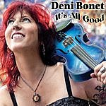 Deni Bonet It's All Good