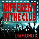 Diamond K Different In The Club