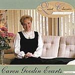 Caren Goodin Evarts Quiet Classics:A Legacy Of Love