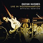 Glenn Hughes Live In Wolverhampton - Official Bootleg (Live At The Robin 2, Wolverhampton, Uk/2009)