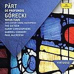 The Sixteen Pärt: De Profundis; Górecki: Totus Tuus - 20th Century Choral Masterpieces