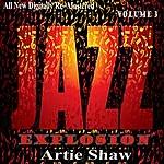Artie Shaw Artie Shaw: Jazz Explosion, Vol. 3