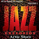 Artie Shaw Artie Shaw: Jazz Explosion, Vol. 5