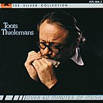 Toots Thielemans The Silver Collection