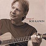 Bob Rafkin Songs Of Bob Rafkin