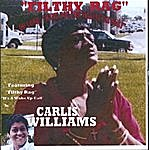 "Carlis Williams ""Filthy Rag"" (Oh Lord, Thank You For Making Me Holy)"
