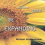 Michael Blumenstock The Universe Could Be Expanding