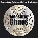 Measured Chaos Somewhere Between Detroit & Chicago