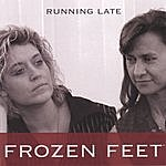Frozen Feet Running Late
