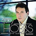 Gary Hobbs Dime Que Me Quieres