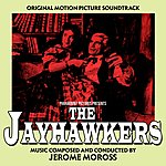 Jerome Moross The Jayhawkers (1959) - Original Motion Picture Soundtrack
