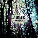 Engineers To An Evergreen Ep