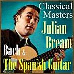 Julian Bream Bach & The Spanish Guitar, Classical Masters