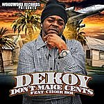 Dekoy Don't Make Cents (Feat. Choir Boi) - Single
