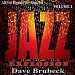 Dave Brubeck Dave Brubeck: Jazz Explosion, Vol.2