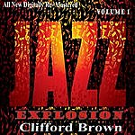 Clifford Brown Clifford Brown: Jazz Explosion, Vol. 1