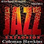 Coleman Hawkins Coleman Hawkins: Jazz Explosion, Vol. 2