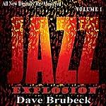 Dave Brubeck Dave Brubeck: Jazz Explosion, Vol.1