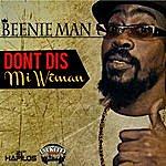 Beenie Man Don't Dis Mi Woman - Single