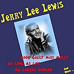 Jerry Lee Lewis Good Golly Miss Molly