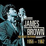James Brown James Brown - You've Got The Power 1956-1962