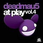 Deadmau5 At Play Volume 4