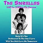 The Shirelles Will You Still Love Me Tomorrow