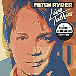 Mitch Ryder Live Talkies (Plus One Extra Live Concert) Digitally Remastered Version