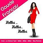 Claude François Belles, Belles, Belles