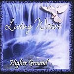 Higher Ground Living Water