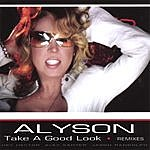 Alyson Take A Good Look (The Remixes)