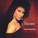 Traciana Graves Songs Of A Prodigal Daughter