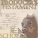 Scholar Producer's Testament
