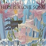 Margie Adam Here Is A Love Song