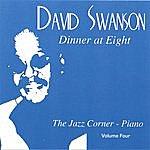 "David Swanson Dinner At Eight Vol. 4 "" The Jazz Corner"""