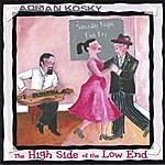 Adrian Kosky The High Side Of The Low End