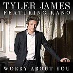 Tyler James Worry About You
