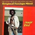 Junior Reid Original Foreign Mind