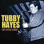 Tubby Hayes The Little Giant
