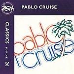 Pablo Cruise Classics - Volume 26 - A&M Records 25th Anniversary