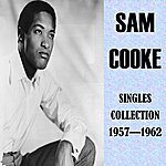 Sam Cooke Singles Collection 1957 - 1962