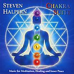 Steven Halpern Chakra Suite: Music For Meditation, Healing And Inner Peace