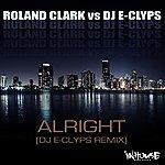 Roland Clark Roland Clark Vs Dj E-Clyps (Alright)