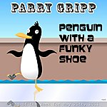 Parry Gripp Penguin With A Funky Shoe (Funky Version) - Single