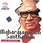 Maharajapuram Santhanam Maharajapuram Santhanam – Live Concert