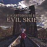 Slaughterhouse Blues Evil Skies