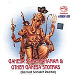Prof.Thiagarajan & Sanskrit Scholars Ganesa Sahasranamam & Other Ganesa Stotras