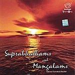 Prof.Thiagarajan & Sanskrit Scholars Suprabhathams And Mangalams