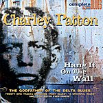 Charley Patton Hang It On The Wall